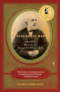 Reading the Man: A Portrait of Robert E. Lee Through His Private Letters by Pry $10.38