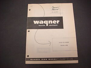 Wagner Iron Works tractor Equipment owner s Manual Ld 182 b model 95 Backhoe