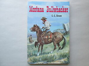 MONTANA BULLWHACKER by C. C. Rouse 1979 pb PACIFIC PRESS PUBLISHING ASSOCIATION