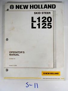 New Holland L120 L125 Skid Steer Operator s Owner s Manual 87359650 1 06