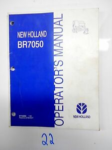 New Holland Operator s Owner s Manual Br7050 Round Baler 87744255 1 08