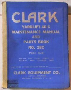 Clark Equipment Forklift Yardlift 40c Maintenance Manual Parts Book No 28c