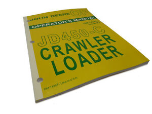 John Deere Jd450 c Crawler Loader Operators Owners Maintance Manual Jd 450 c