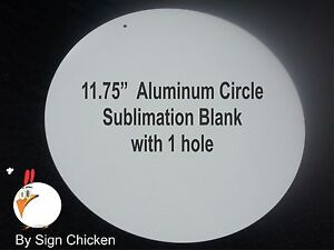 10 Pieces 11 75 Circle White Aluminum Sublimation Blanks With Hole Sign