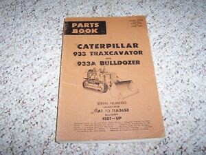 Caterpillar Cat 933 933a Traxcavator Bulldozer Dozer Parts Catalog Manual 41d1