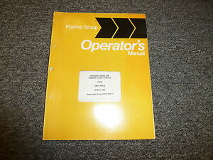 International Harvester 60e Rubber Tired Loader Owner Operator Manual