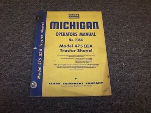 Clark Michigan 475a Iii Tractor Shovel Owner Operator User Guide Manual Book