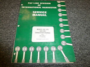 International Ih 157 175 200 Carbureted Engines Shop Service Repair Manual
