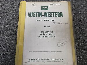 Austin Western 301 Pacer Super Powershift Grader Parts Catalog Manual No 488