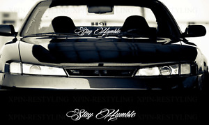 Stay Humble Script Windshield Decal Sticker 23 Jdm Trd Nismo Honda Euro Sti