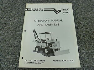 Digz all Mark 30 40 Ride On Trencher Parts Catalog Owner Operator Manual Book
