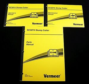 Vermeer Sc30tx Stump Cutter Stumper Grinder Parts Maintenance Operator Manuals