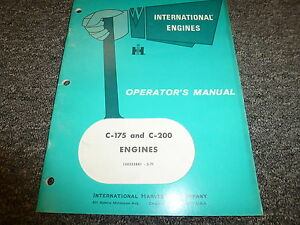 International Harvester Ih C175 C200 Engine Owner Operator Maintenance Manual