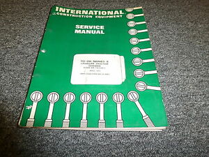 International Harvester Td20e Crawler Tractor Chassis Shop Service Repair Manual