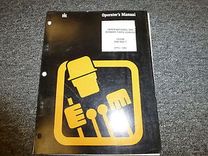 International Harvester Ih 550 Rubber Tired Wheel Loader Owner Operator Manual