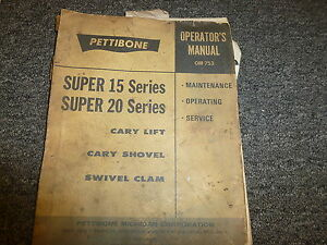 Pettibone Super 15 20 Cary Lift Shovel Owner Operator Service Repair Manual