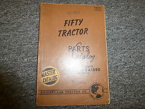 Caterpillar Cat Fifty 50 Tractor Parts Catalog Manual S n 5a757 5a1090