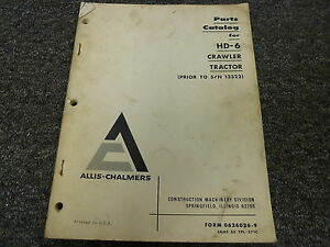 Allis Chalmers Hd6 Crawler Tractor Parts Catalog Manual Book Prior To S n 13322