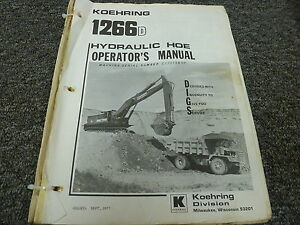 Koehring 1266d Hydraulic Hoe Owner Operator Maintenance Manual S n C17010 up