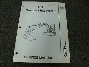 Gehl Model 603 Compact Excavator Shop Service Repair Manual Book Form 918160