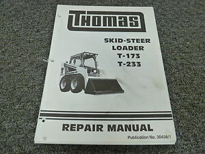 Thomas Models T173 T233 Skid Steer Loader Shop Service Repair Manual Book