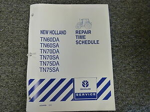 New Holland Tn75sa Tn75da Tn70sa Tractor Service Repair Time Schedule Manual