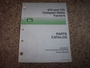 Jd John Deere 670 770 Compact Utility Tractors Parts Catalog Manual Pc2227