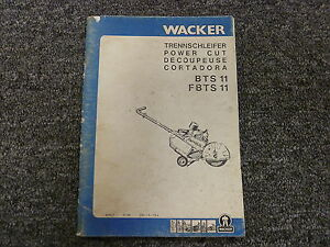 Wacker Models Bts11 Fbts11 Power Cut Concrete Saw Owner Operator Manual Book