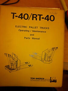 Tcm Electric Pallet Truck Operating service maintenance parts Manual t 40 rt 40