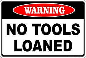 No Tools Loaned Warning Sign Gift Carpenter Auto Shop Car Mechanic Repair Garage
