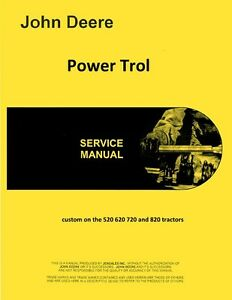 John Deere Power trol Service Manual For The 520 620 720 820 Tractors