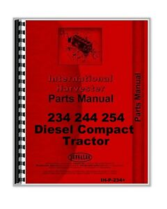 International Harvester 234 244 254 Diesel Compact Tractor Parts Manual