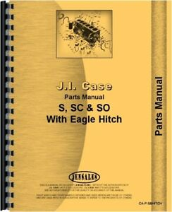 Case S Sc So Tractor W Eagle Hitch Parts Manual Catalog