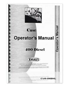 Case 400 Diesel Tractor Operators Owners Manual