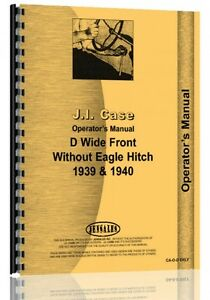 1939 1940 Case D Wide Front Tractor Operators Owners Manual W o Eagle Hitch
