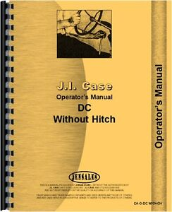 Case Dc Tractor Operators Owners Manual W o Eagle Hitch To 1939
