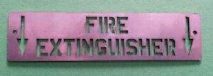 Fire Extinguisher Below Stainless Steel Stencil Or Wall Sign Plate Industrial