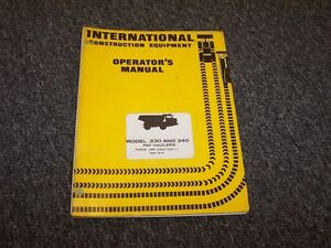 International Harvester 330 340 Pay Hauler Dump Truck Shop Owner Operator Manual