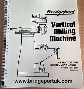 Bridgeport Milling Machine User And Spare Parts Manual Original Reproduction