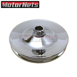 Early Gm Chevy Chrome 1 Single Groove Power Steering Pulley 3 4 Shaft Press Fit