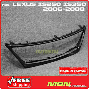 For Lexus Is250 Is350 2006 2008 Glossy Black Front Bumper Grille Trim Molding