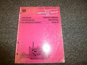 John Deere 6410 Bulldozer Dozer For 450b Crawler Owner Operator Manual Omt33523