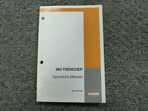 Case 960 Trencher Owner Operator Maintenance Manual Book Bur 6 27740