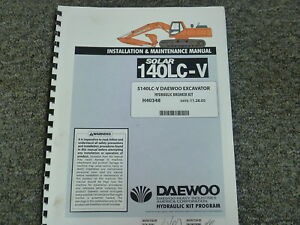Daewoo 140lc v Excavator Hydraulic Breaker Kit Installation Maintenance Manual