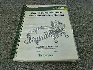 Timberjack 330 430 Log Loader Owner Operator Maintenance Manual F281255