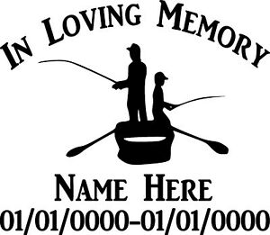 In Loving Memory Vinyl Decal Sticker Personalized Custom Car Window Fishing