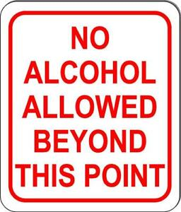 No Alcohol Allowed Beyond This Point Sign Alcoholic Beverages Business Rules