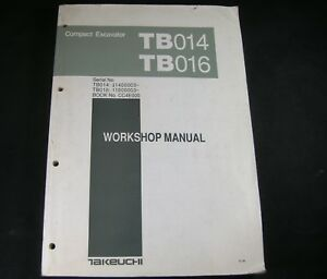 Takeuchi Tb014 Tb016 Compact Excavator Workshop Shop Service Repair Manual Book