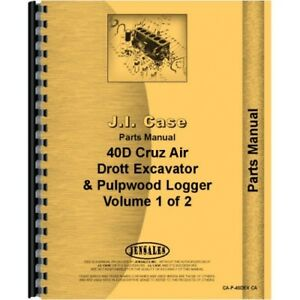 Case David Brown 40d Cruz Air Drott Excavator Pulpwood Logger Parts Manual