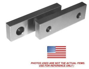 6 X 2 X 75 Machinable Steel Vise Soft Jaws For Kurt 6 Vises 6x2x 75 Free Ship